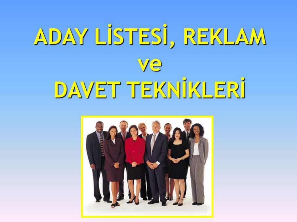 ADAY LİSTESİ, REKLAM ve DAVET TEKNİKLERİ