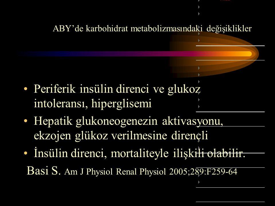 ABY'de karbohidrat metabolizmasındaki değişiklikler •Periferik insülin direnci ve glukoz intoleransı, hiperglisemi •Hepatik glukoneogenezin aktivasyon