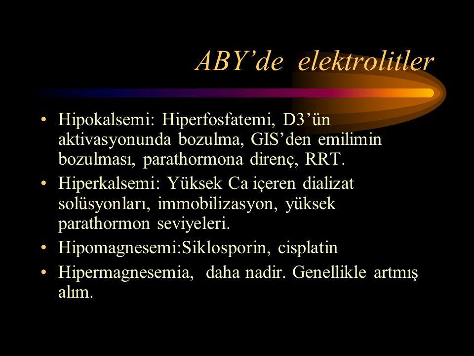 ABY'de elektrolitler •Hipokalsemi: Hiperfosfatemi, D3'ün aktivasyonunda bozulma, GIS'den emilimin bozulması, parathormona direnç, RRT. •Hiperkalsemi: