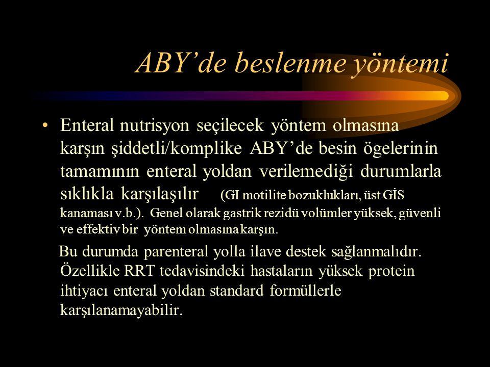 ABY'de beslenme yöntemi •Enteral nutrisyon seçilecek yöntem olmasına karşın şiddetli/komplike ABY'de besin ögelerinin tamamının enteral yoldan verilem