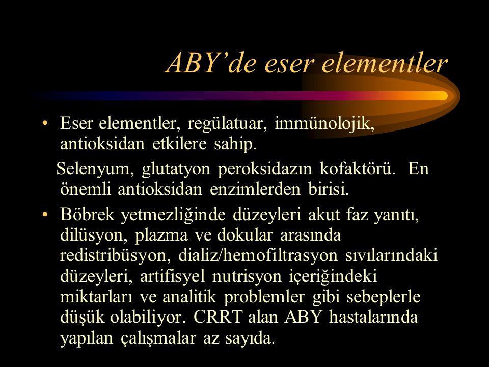 ABY'de eser elementler •Eser elementler, regülatuar, immünolojik, antioksidan etkilere sahip. Selenyum, glutatyon peroksidazın kofaktörü. En önemli an