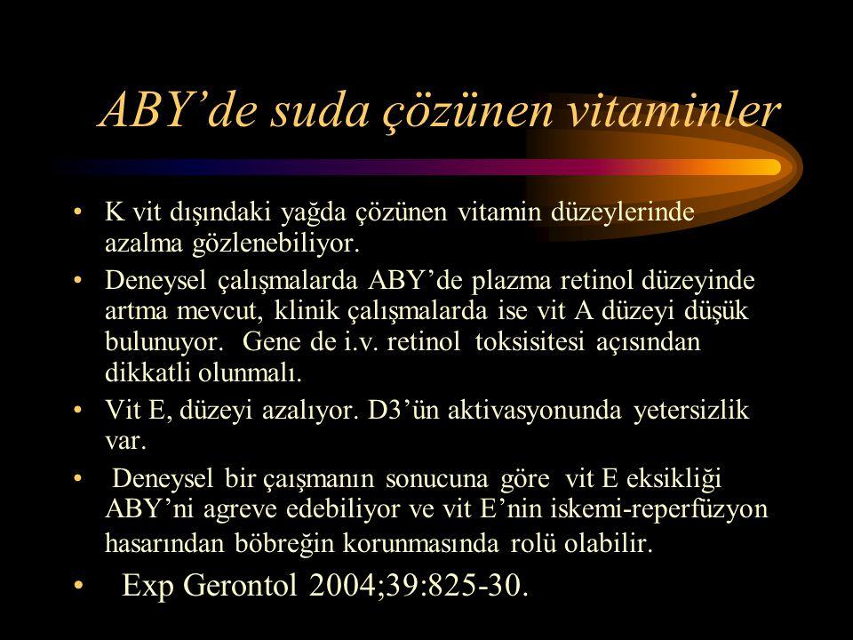 ABY'de suda çözünen vitaminler •K vit dışındaki yağda çözünen vitamin düzeylerinde azalma gözlenebiliyor. •Deneysel çalışmalarda ABY'de plazma retinol