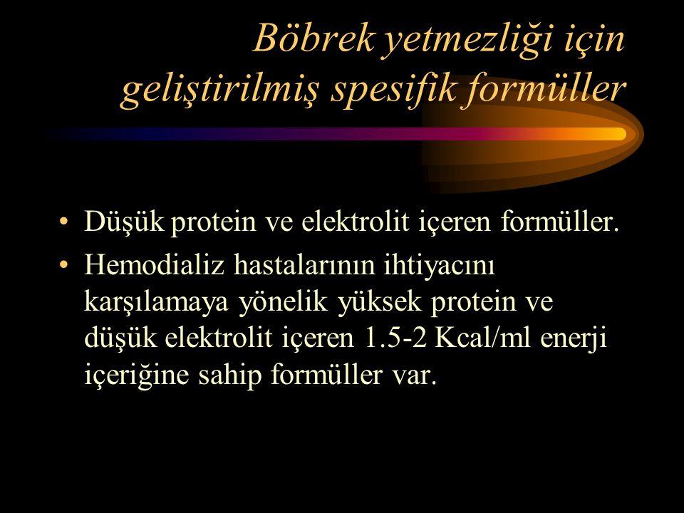 Böbrek yetmezliği için geliştirilmiş spesifik formüller •Düşük protein ve elektrolit içeren formüller. •Hemodializ hastalarının ihtiyacını karşılamaya