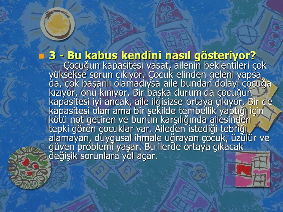 n 1) Çocuğun işitme ve görme problemi var mı .n 2) Dikkatini toparlayabiliyor mu.