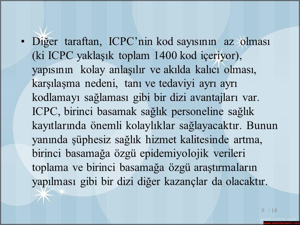 / 189 •Diğer taraftan, ICPC'nin kod sayısının az olması (ki ICPC yaklaşık toplam 1400 kod içeriyor), yapısının kolay anlaşılır ve akılda kalıcı olması