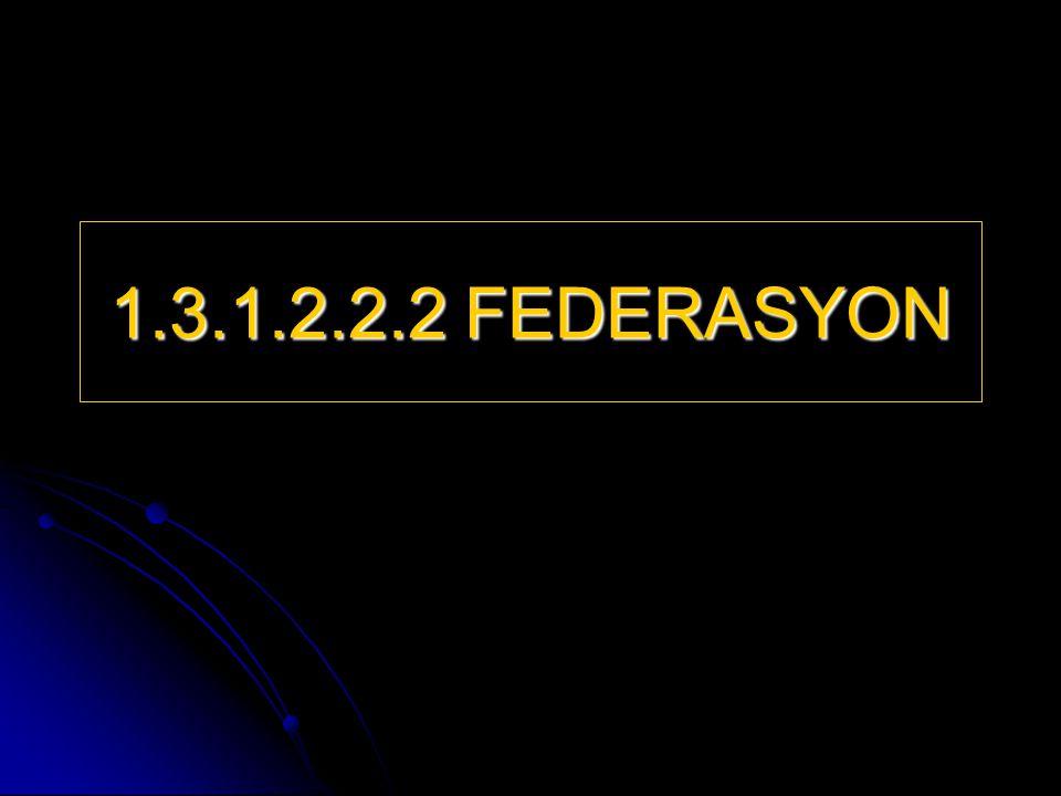 1.3.1.2.2.2 FEDERASYON