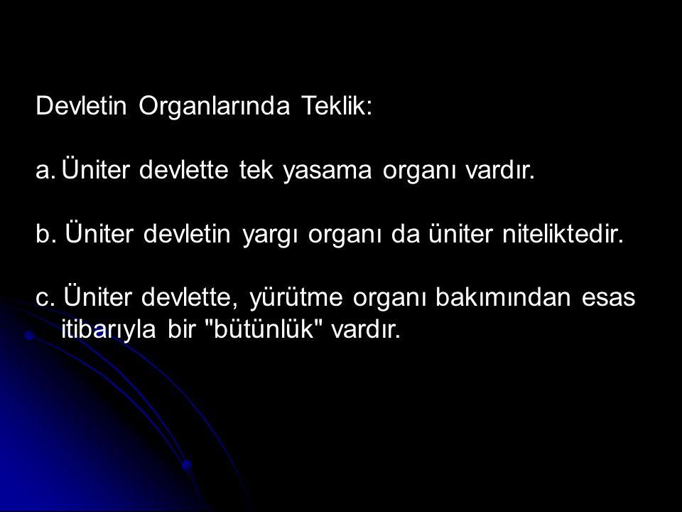 Türkiye Cumhuriyeti kuruluşundan bu yana tek yapılı bir devlet niteliği göstermektedir.