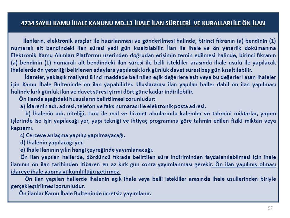 4734 SAYILI KAMU İHALE KANUNU MD.13 İHALE İLAN SÜRELERİ VE KURALLARI İLE ÖN İLAN İlanların, elektronik araçlar ile hazırlanması ve gönderilmesi halind