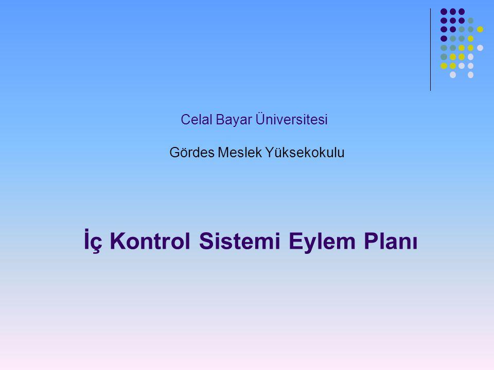 Celal Bayar Üniversitesi Gördes Meslek Yüksekokulu İç Kontrol Sistemi Eylem Planı