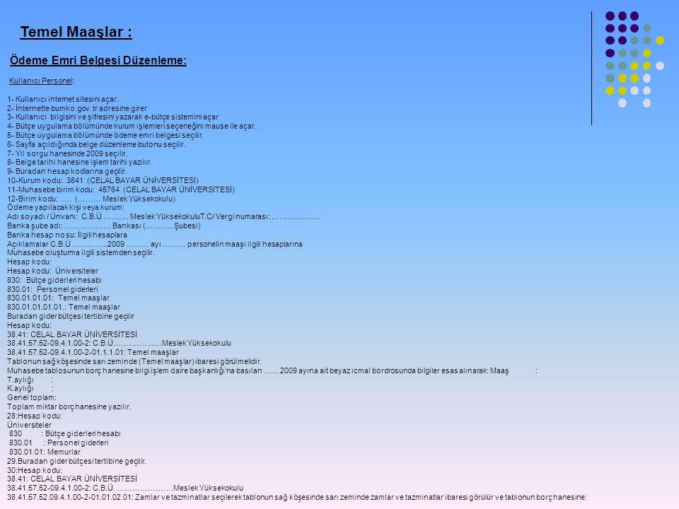 Temel Maaşlar : Ödeme Emri Belgesi Düzenleme: Kullanıcı Personel: 1- Kullanıcı internet sitesini açar. 2- İnternette bumko.gov. tr adresine girer 3- K