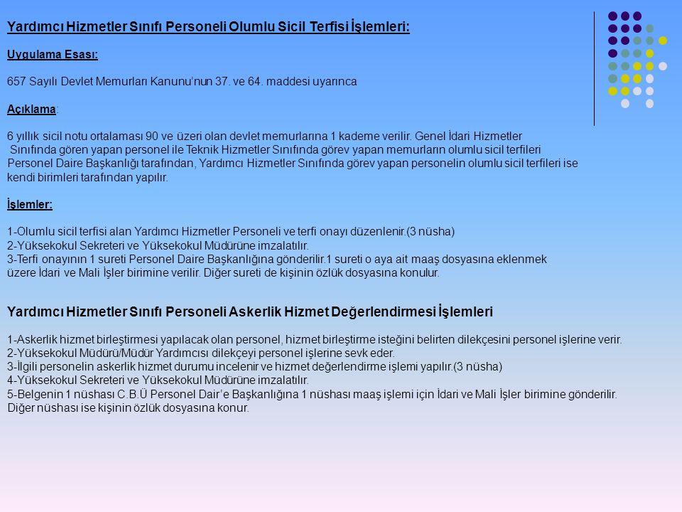 Yardımcı Hizmetler Sınıfı Personeli Olumlu Sicil Terfisi İşlemleri: Uygulama Esası: 657 Sayılı Devlet Memurları Kanunu'nun 37. ve 64. maddesi uyarınca