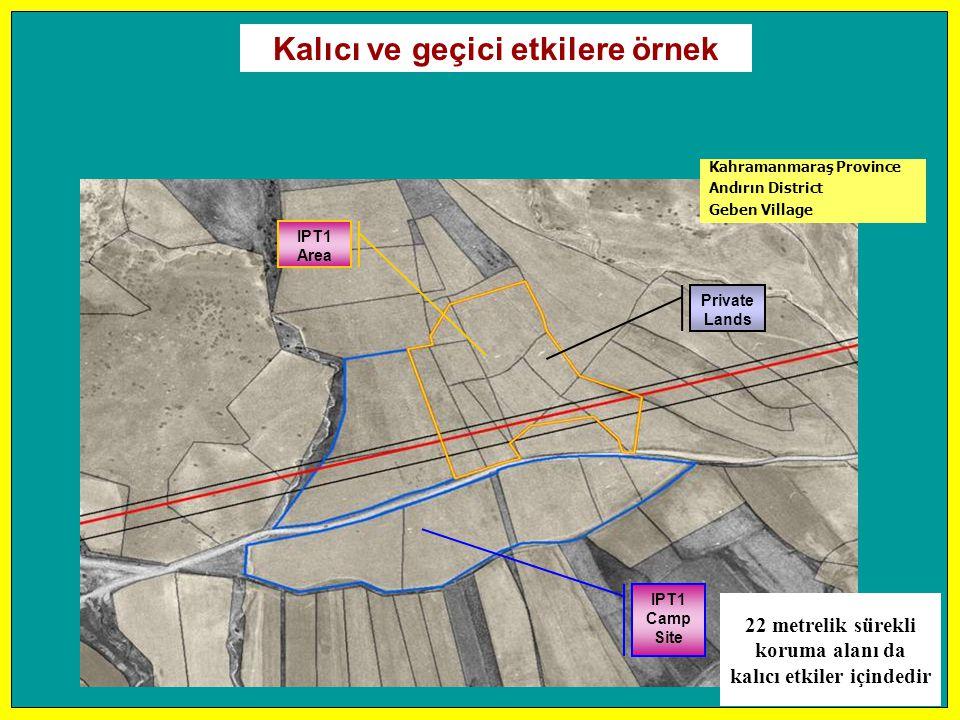 Private Lands Kahramanmaraş Province Andırın District Geben Village IPT1 Area IPT1 Camp Site Kalıcı ve geçici etkilere örnek 22 metrelik sürekli korum