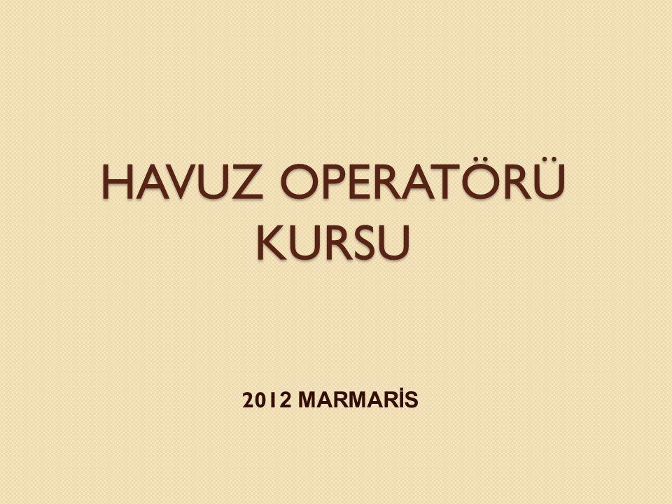 HAVUZ OPERATÖRÜ KURSU 201 2 MARMARİS