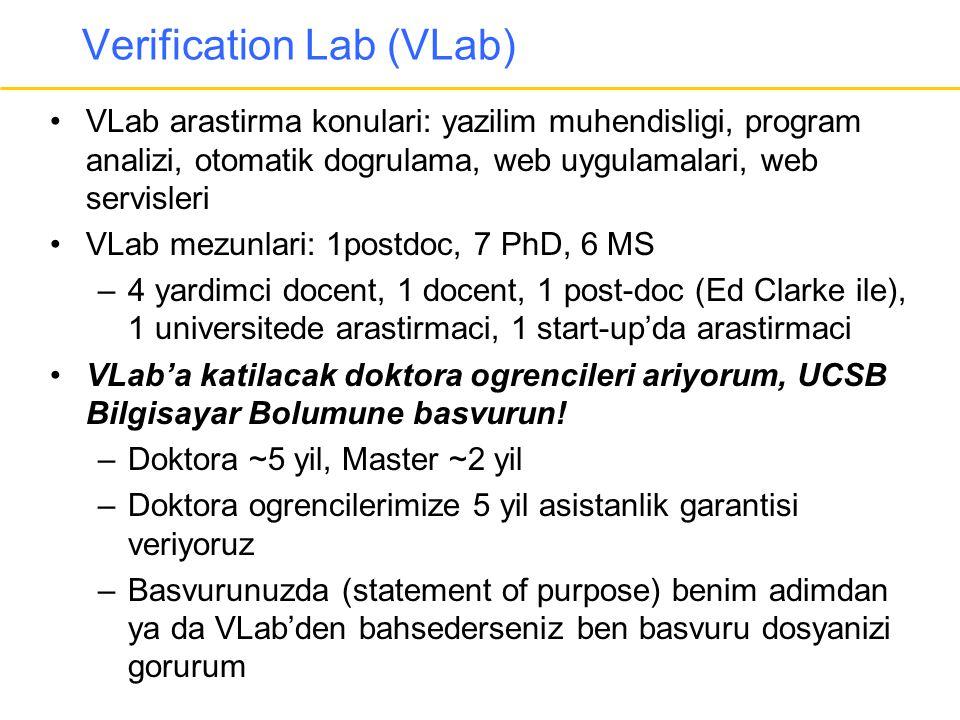 Verification Lab (VLab) •VLab arastirma konulari: yazilim muhendisligi, program analizi, otomatik dogrulama, web uygulamalari, web servisleri •VLab me