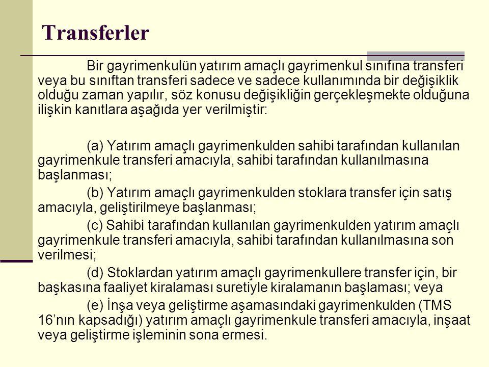 Transferler Bir gayrimenkulün yatırım amaçlı gayrimenkul sınıfına transferi veya bu sınıftan transferi sadece ve sadece kullanımında bir değişiklik ol