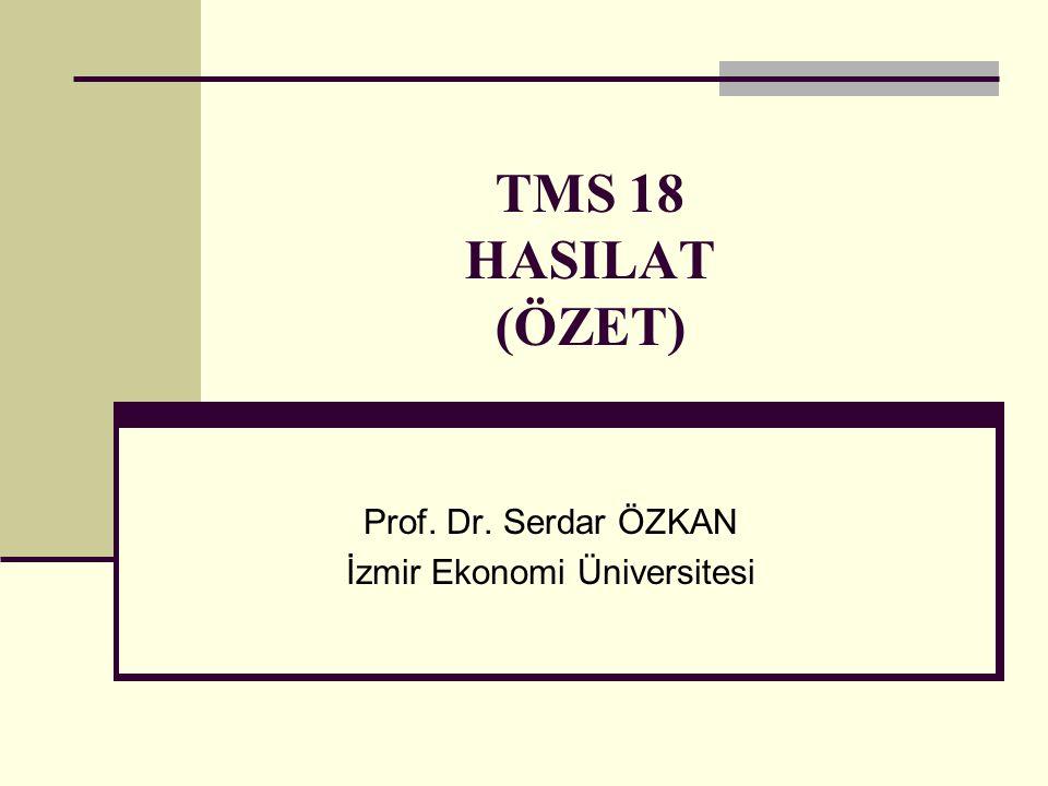 TMS 18 HASILAT (ÖZET) Prof. Dr. Serdar ÖZKAN İzmir Ekonomi Üniversitesi