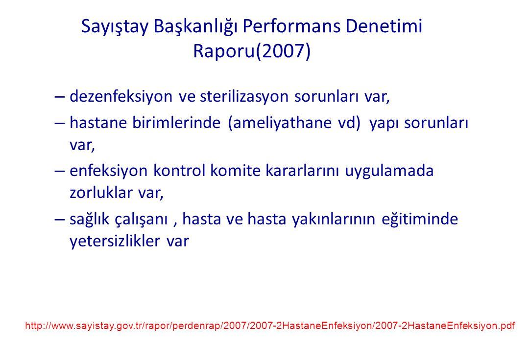 Sayıştay Başkanlığı Performans Denetimi Raporu(2007) – dezenfeksiyon ve sterilizasyon sorunları var, – hastane birimlerinde (ameliyathane vd) yapı sor
