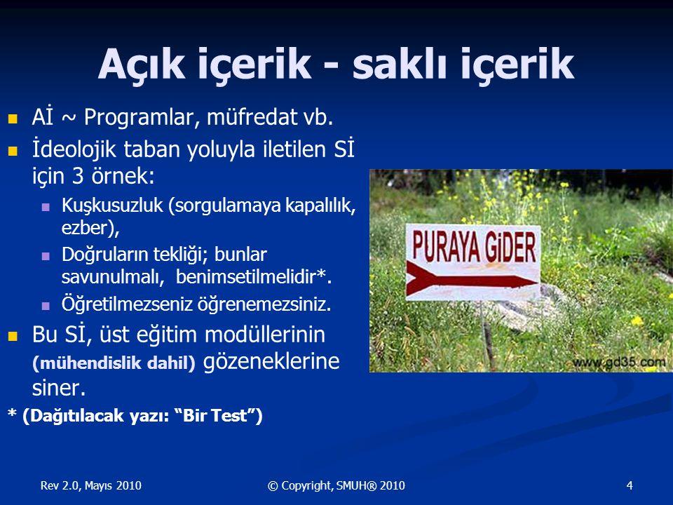 Rev 2.0, Mayıs 2010 4© Copyright, SMUH® 2010 Açık içerik - saklı içerik  Aİ ~ Programlar, müfredat vb.