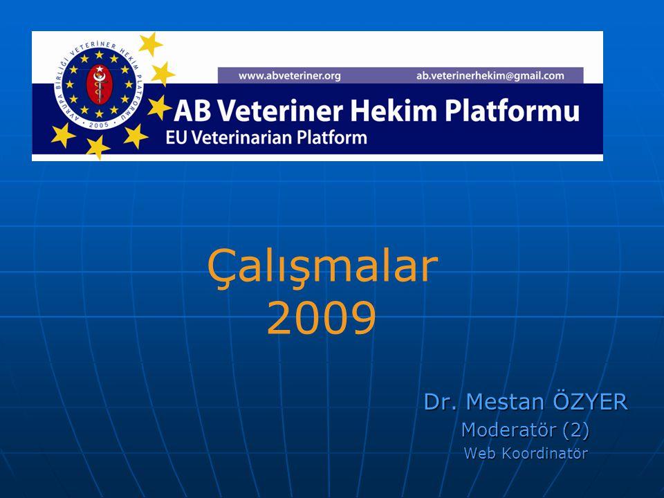Dr. Mestan ÖZYER Moderatör (2) Web Koordinatör Çalışmalar 2009
