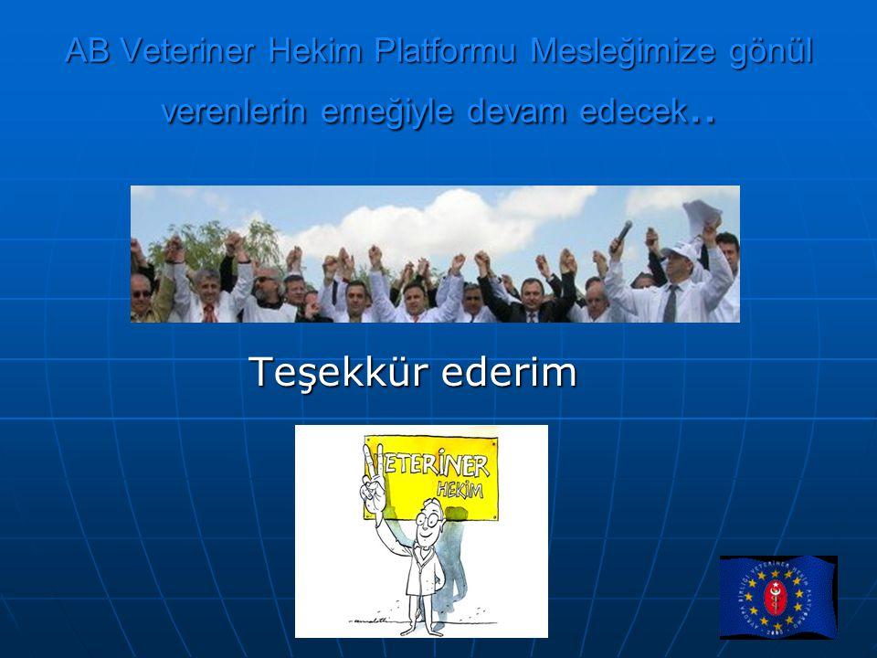 AB Veteriner Hekim Platformu Mesleğimize gönül verenlerin emeğiyle devam edecek.. Teşekkür ederim