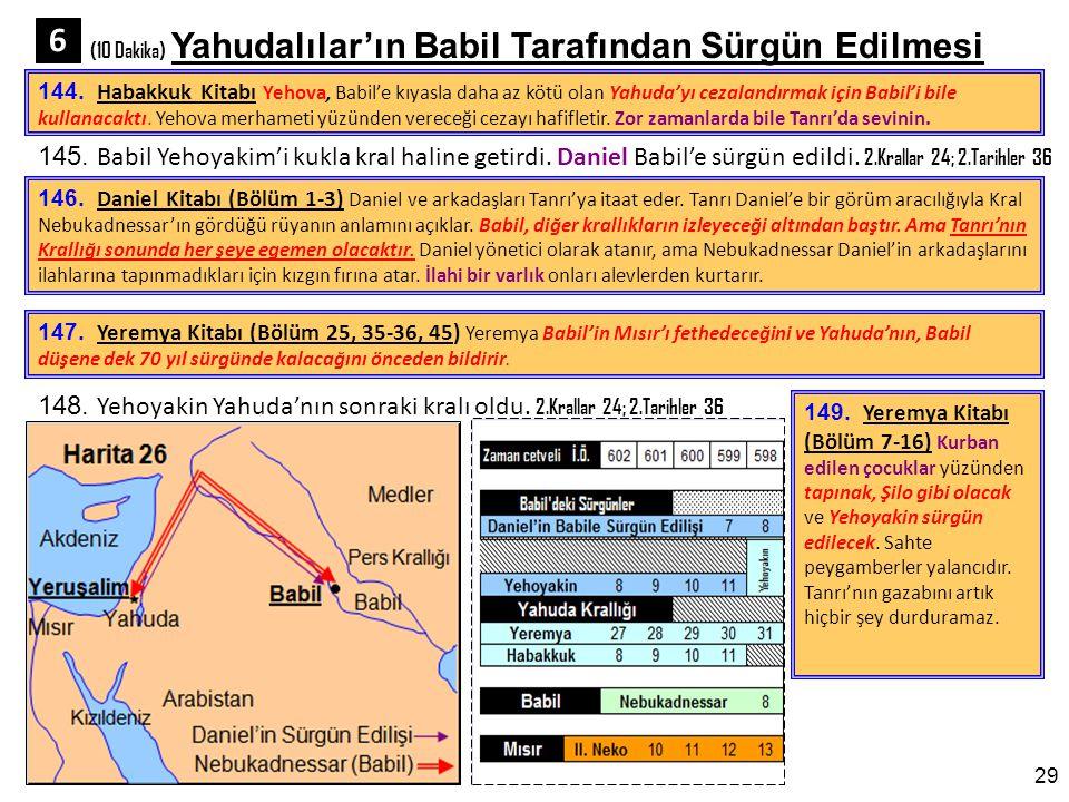 29 (10 Dakika) Yahudalılar'ın Babil Tarafından Sürgün Edilmesi 6 144.