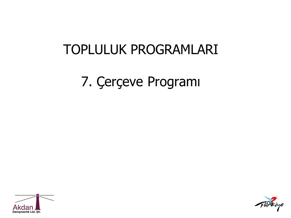 108 TOPLULUK PROGRAMLARI 7. Çerçeve Programı