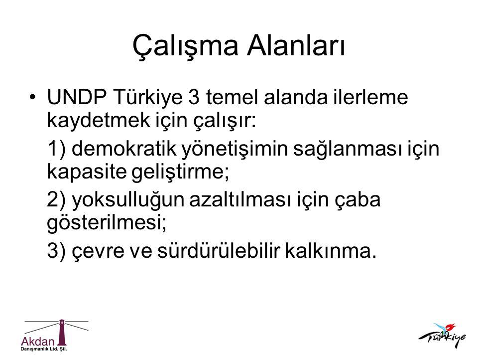 40 Çalışma Alanları •UNDP Türkiye 3 temel alanda ilerleme kaydetmek için çalışır: 1) demokratik yönetişimin sağlanması için kapasite geliştirme; 2) yo