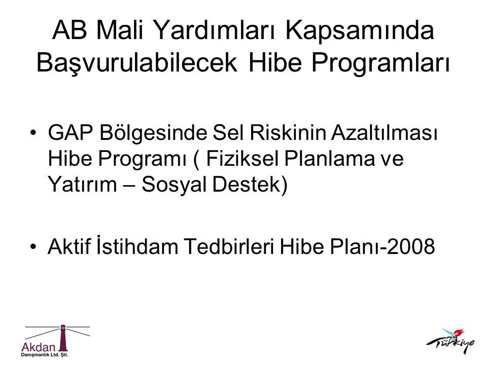 77 AB Mali Yardımları Kapsamında Başvurulabilecek Hibe Programları •GAP Bölgesinde Sel Riskinin Azaltılması Hibe Programı ( Fiziksel Planlama ve Yatır