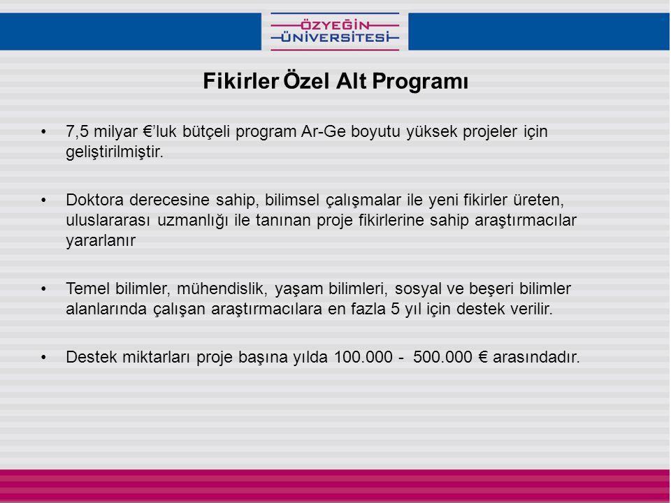 Fikirler Özel Alt Programı •7,5 milyar €'luk bütçeli program Ar-Ge boyutu yüksek projeler için geliştirilmiştir.