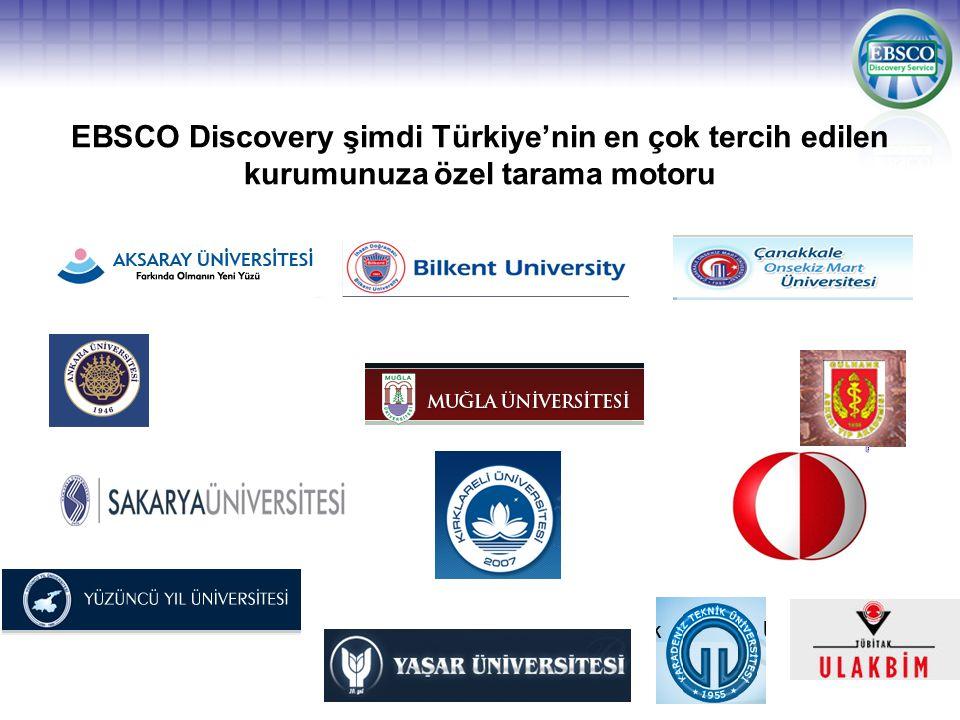 EBSCO Discovery şimdi Türkiye'nin en çok tercih edilen kurumunuza özel tarama motoru
