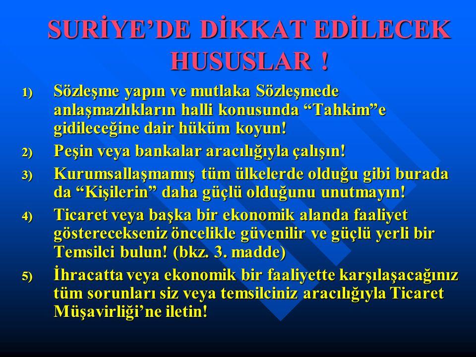 SURİYE'DE DİKKAT EDİLECEK HUSUSLAR .