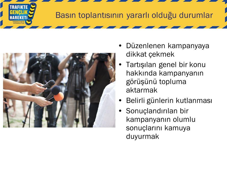 Basın toplantısının yararlı olduğu durumlar •Düzenlenen kampanyaya dikkat çekmek •Tartışılan genel bir konu hakkında kampanyanın görüşünü topluma akta