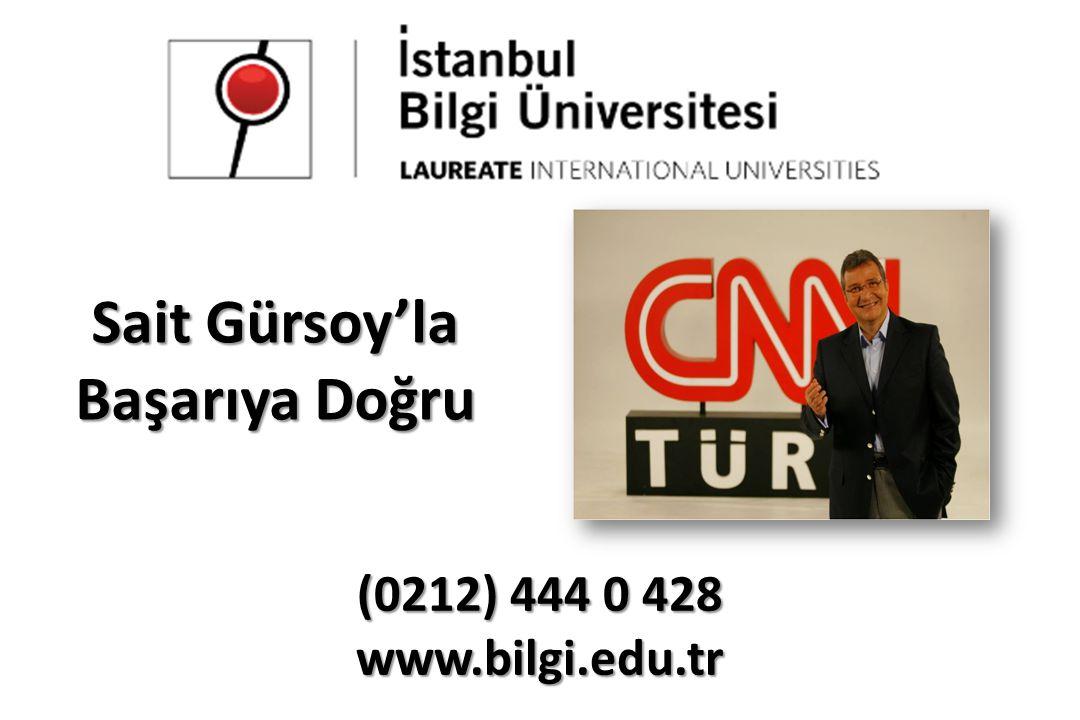 (0212) 444 0 428 www.bilgi.edu.tr Sait Gürsoy'la Başarıya Doğru