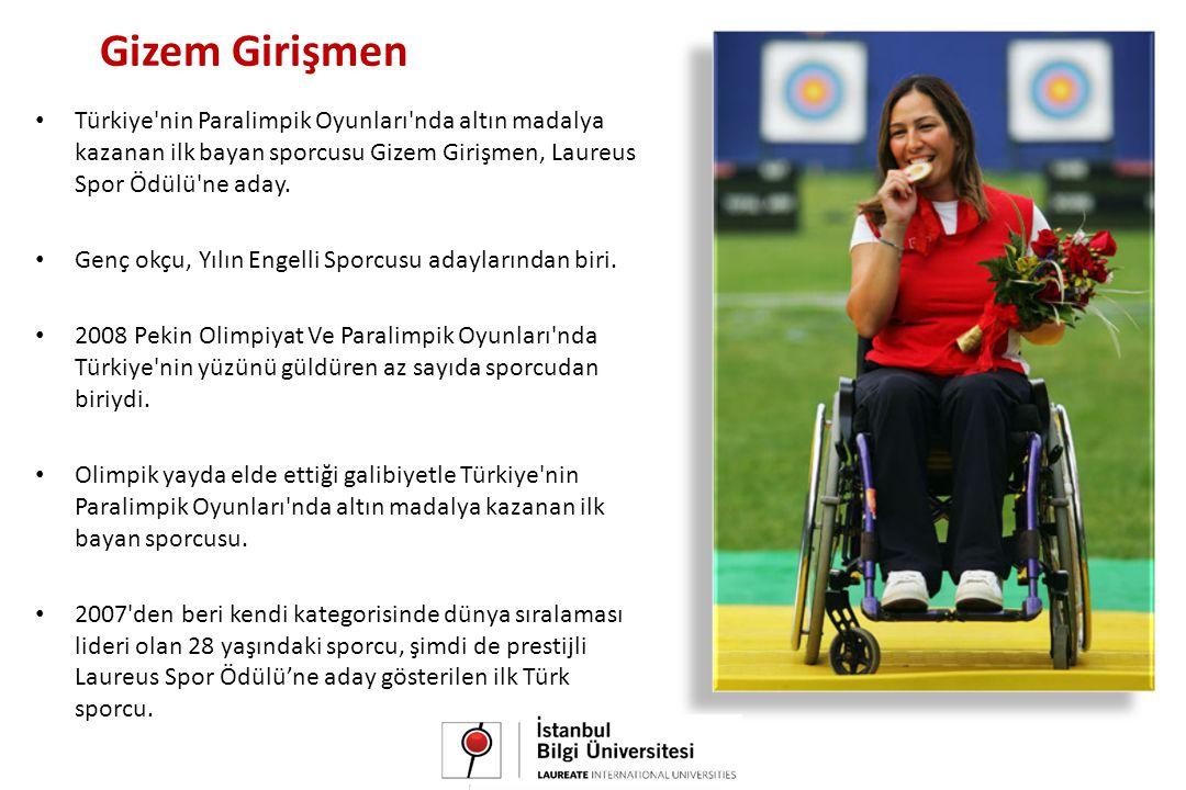 Gizem Girişmen • Türkiye nin Paralimpik Oyunları nda altın madalya kazanan ilk bayan sporcusu Gizem Girişmen, Laureus Spor Ödülü ne aday.