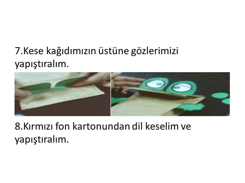 5.Beyaz kağıttan kestiğimiz gözleri yeşil karton kalıpları üstüne yapıştırıp kurbağamızın gözlerini yapalım.