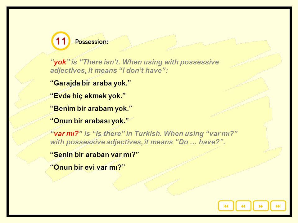 Possession. Write the answers on a piece of paper. ben / bir araba / var o / bir kedi / var sen / bir televizyon / var siz / bir ev / var ben / bir bi