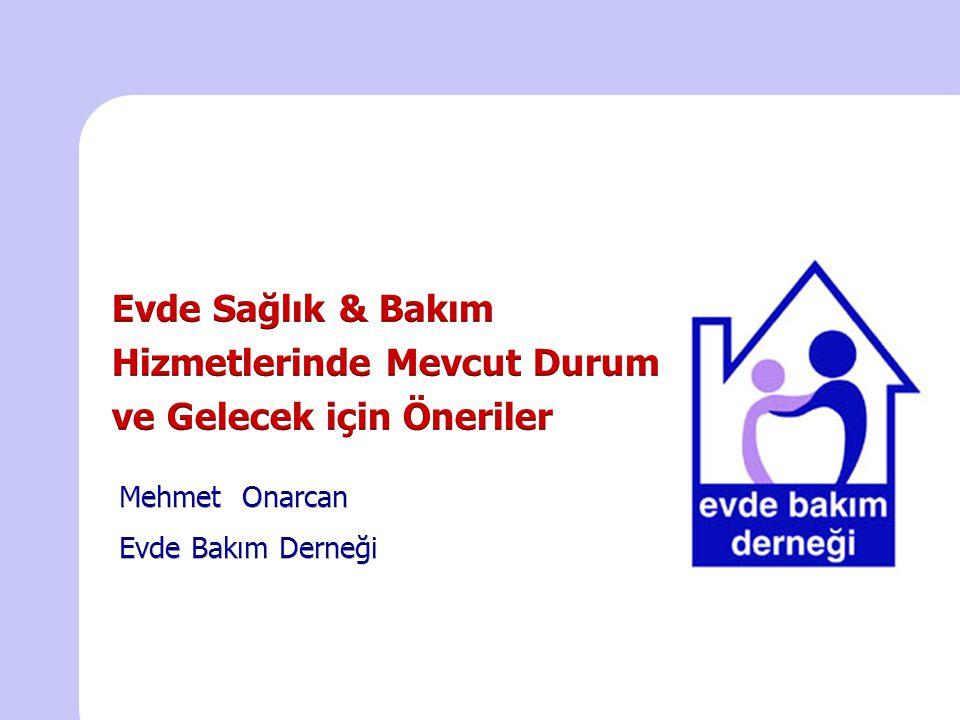 Evde Sağlık BakımıEvde Sosyal Bakım ve Destek Hizmetleri Terminoloji