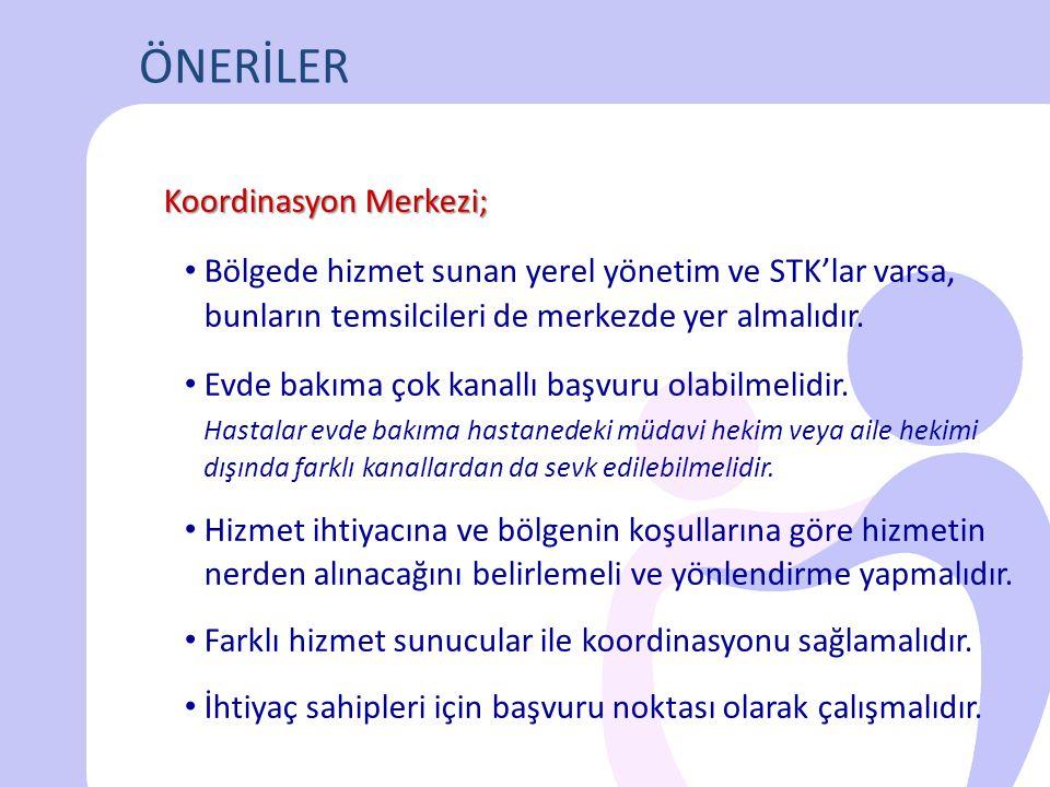Koordinasyon Merkezi; • Bölgede hizmet sunan yerel yönetim ve STK'lar varsa, bunların temsilcileri de merkezde yer almalıdır. • Evde bakıma çok kanall