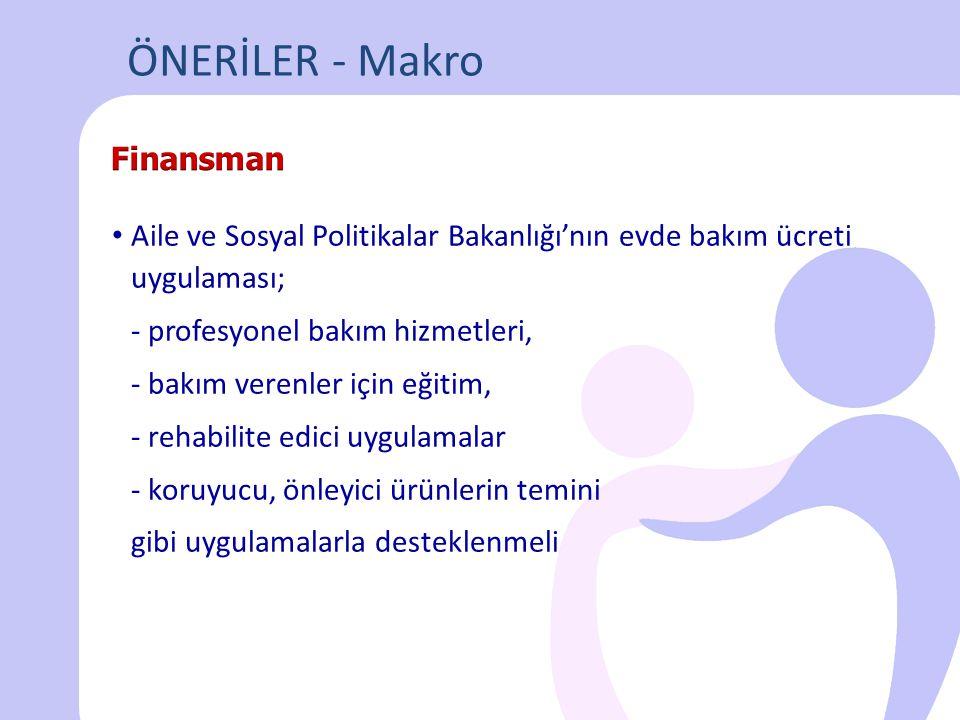 • Aile ve Sosyal Politikalar Bakanlığı'nın evde bakım ücreti uygulaması; - profesyonel bakım hizmetleri, - bakım verenler için eğitim, - rehabilite ed