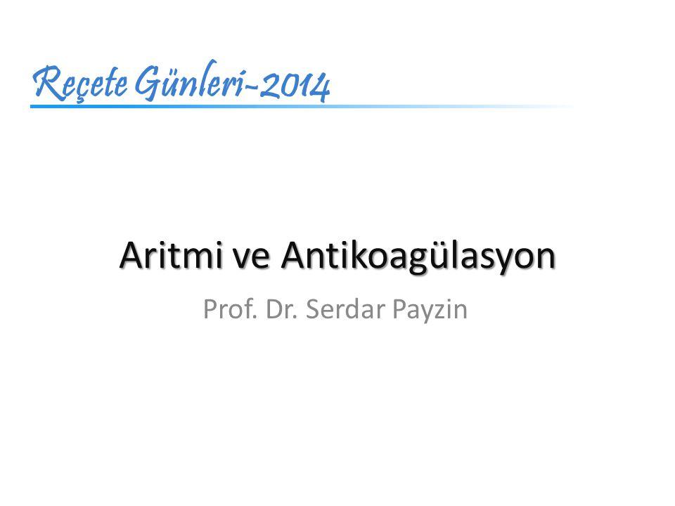 Aritmi ve Antikoagülasyon Prof. Dr. Serdar Payzin Reçete Günleri-2014