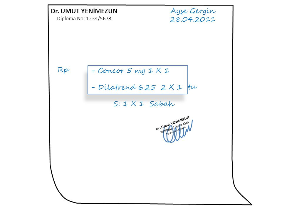 Dr. UMUT YENİMEZUN Diploma No: 1234/5678 Ayşe Gergin 28.04.2011 Rp 1. Beloc Zok 50 mg Tb 1 kutu S: 1 X 1 Sabah Dr. Umut YENİMEZUN Yenitepe 1 Nolu ASM
