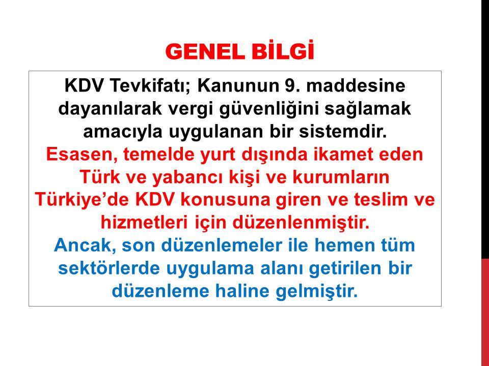 GENEL BİLGİ KDV Tevkifatı; Kanunun 9.
