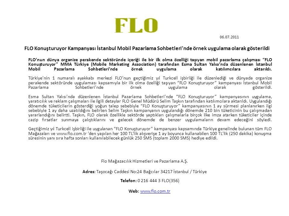 06.07.2011 FLO Konuşturuyor Kampanyası İstanbul Mobil Pazarlama Sohbetleri'nde örnek uygulama olarak gösterildi FLO'nun dünya organize perakende sektö