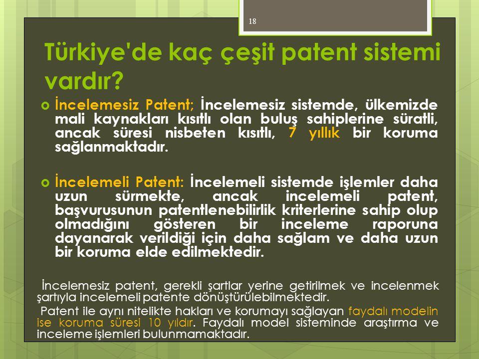 Türkiye'de kaç çeşit patent sistemi vardır?  İncelemesiz Patent; İncelemesiz sistemde, ülkemizde mali kaynakları kısıtlı olan buluş sahiplerine sürat