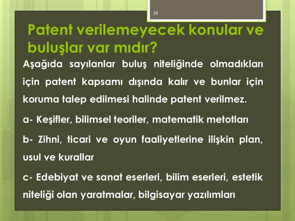 Patent verilemeyecek konular ve buluşlar var mıdır? Aşağıda sayılanlar buluş niteliğinde olmadıkları için patent kapsamı dışında kalır ve bunlar için