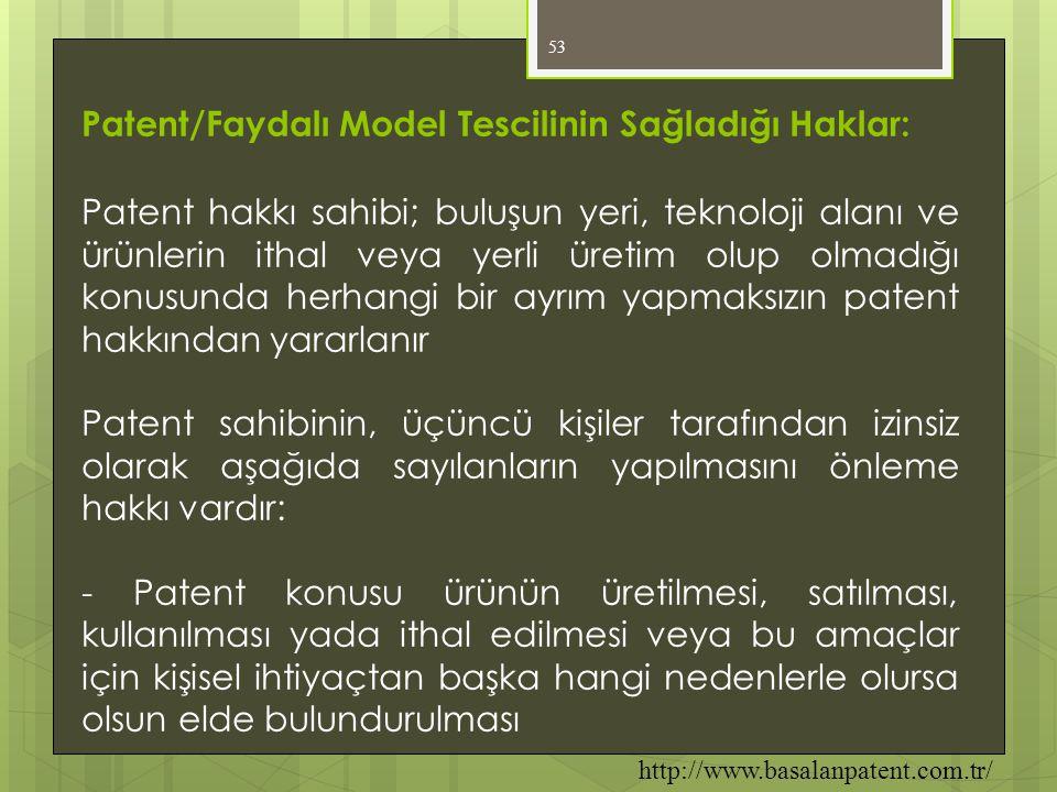 53 Patent/Faydalı Model Tescilinin Sağladığı Haklar: Patent hakkı sahibi; buluşun yeri, teknoloji alanı ve ürünlerin ithal veya yerli üretim olup olma