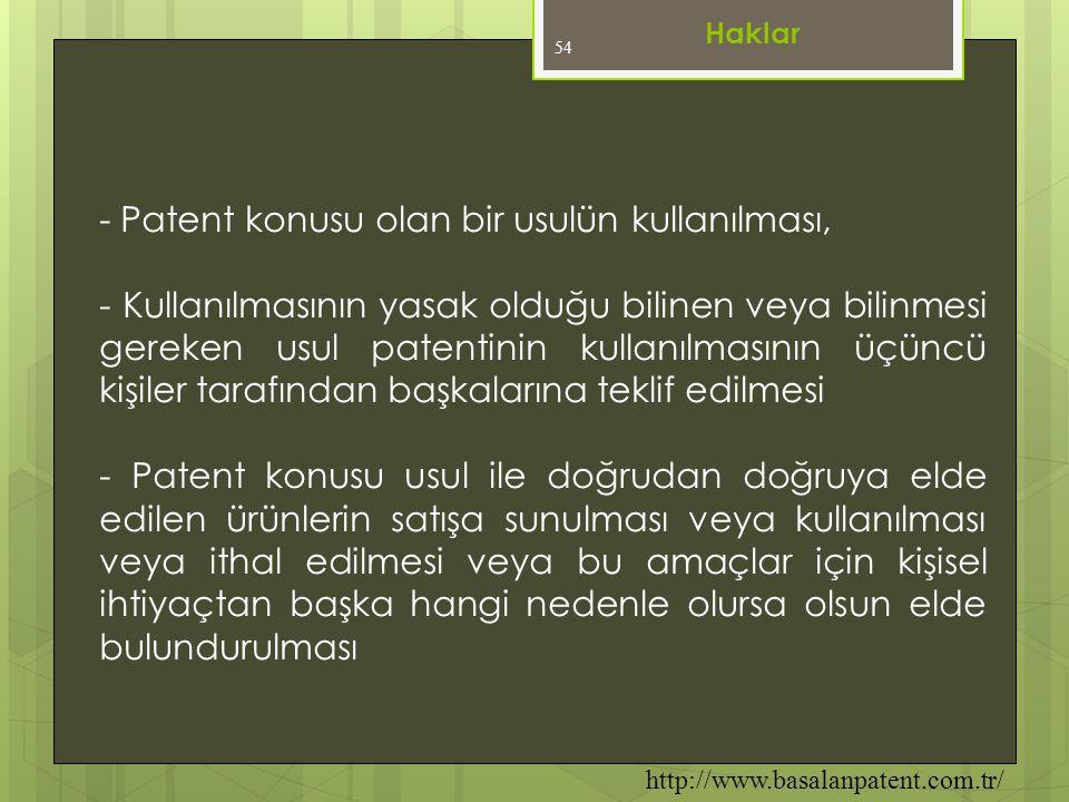 54 - Patent konusu olan bir usulün kullanılması, - Kullanılmasının yasak olduğu bilinen veya bilinmesi gereken usul patentinin kullanılmasının üçüncü