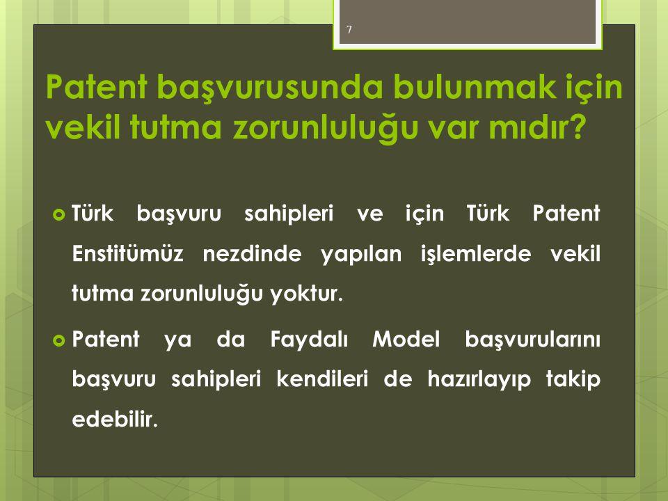 Patent başvurusunda bulunmak için vekil tutma zorunluluğu var mıdır?  Türk başvuru sahipleri ve için Türk Patent Enstitümüz nezdinde yapılan işlemler