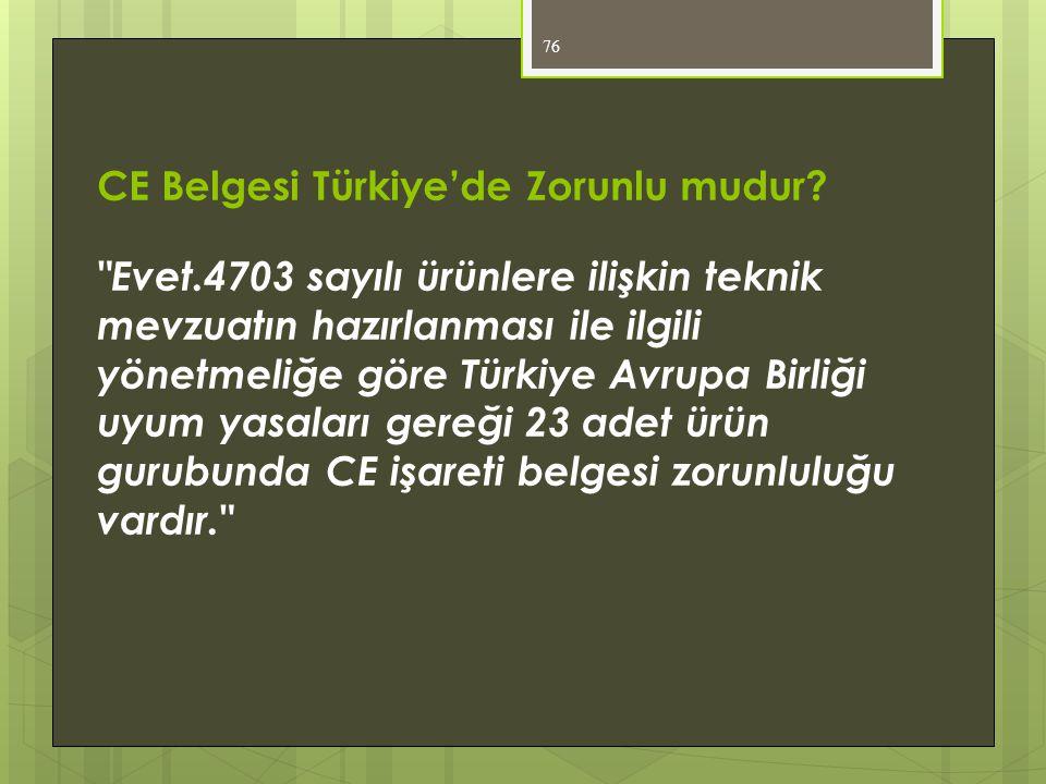 76 CE Belgesi Türkiye'de Zorunlu mudur?