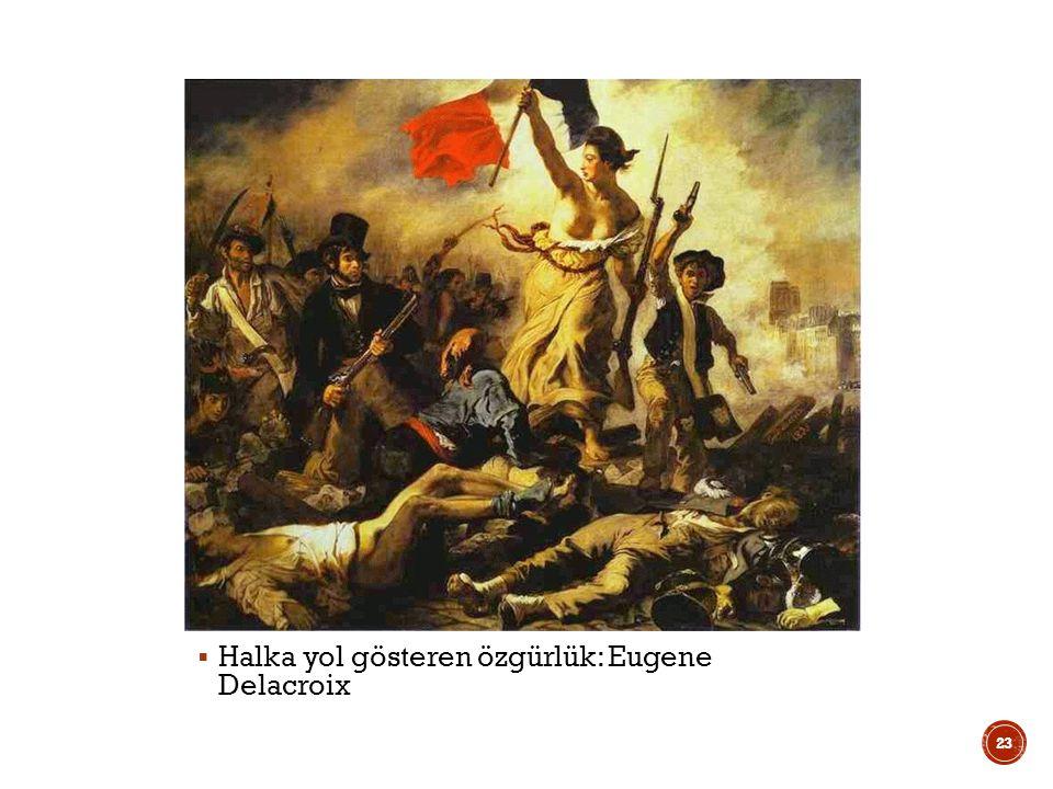  Halka yol gösteren özgürlük: Eugene Delacroix 23